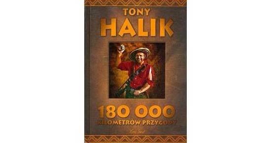 180 000 kilometrów przygody – Tony Halik