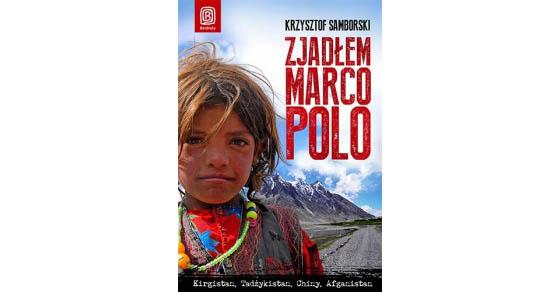 """""""Zjadłem Marco Polo"""" Krzysztof Samborski"""