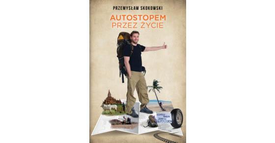 Autostopem przez życie – Przemysław Skokowski
