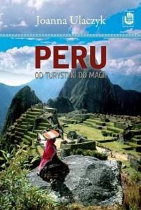 Peru. Od turystyki domagii – Joanna Ulaczyk