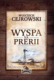 Wyspa naprerii, Wojciech Cejrowski