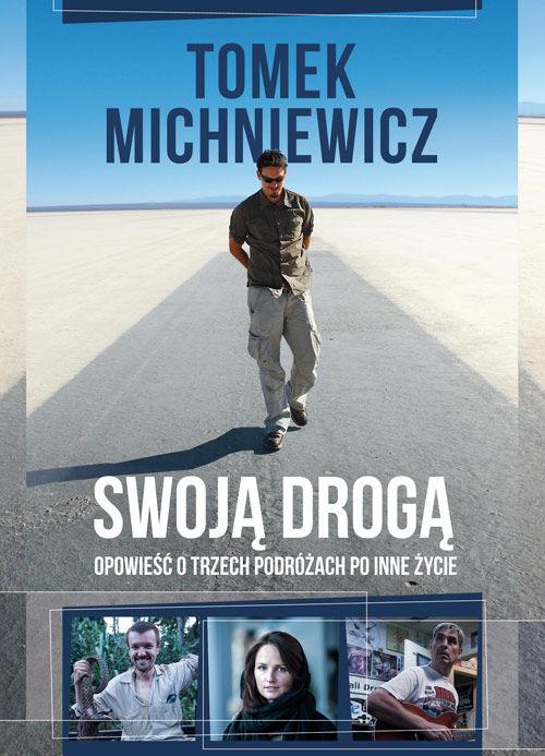 Swoją drogą – Tomasz Michniewicz