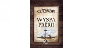 Wyspa naprerii – Wojciech Cejrowski