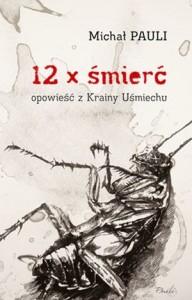 12 x śmierć. Opowieść zKrainy Uśmiechu - Michał Pauli