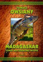 Madagaskar Tomek naCzerwonej Wyspie - Tomasz Owsiany