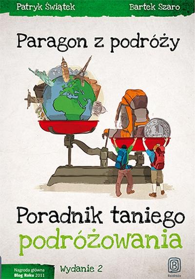 Poradnik taniego podróżowania wydanie 2 – Patryk Świątek, Bartek Szaro