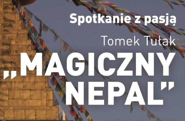 Spotkanie z pasją: Tomek Tułak i jego magiczny Nepal