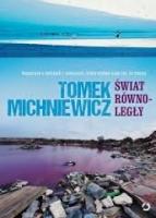 Świat równoległy - Tomasz Michniewicz
