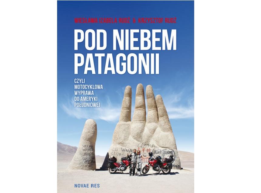 Pod niebem Patagonii – Wiesława iKrzysztof Rudź