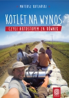 Kotlet nawynos, czyliautostopem zarównik Mateusz Kotlarski