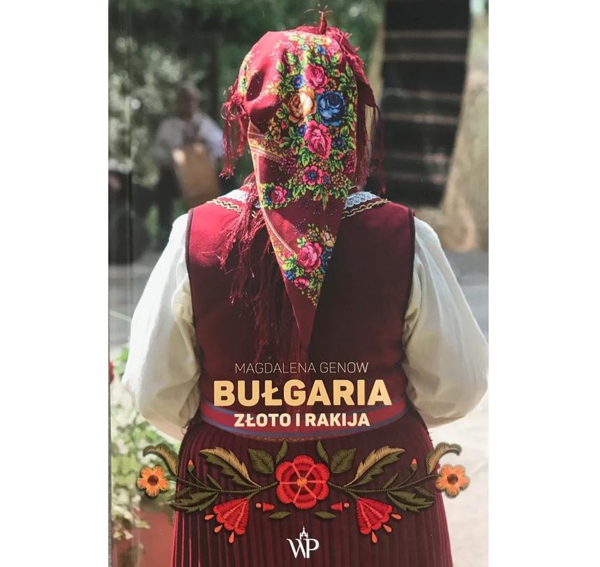 Bułgaria. Złoto i rakija – Magdalena Genow