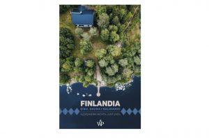 Finlandia. Sisu, sauna isalmiakki - Aleksandra Michta-Juntunen